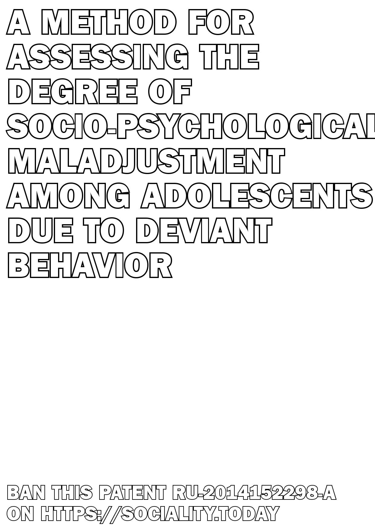 A method for assessing the degree of socio-psychological maladjustment among adolescents due to deviant behavior  - RU-2014152298-A