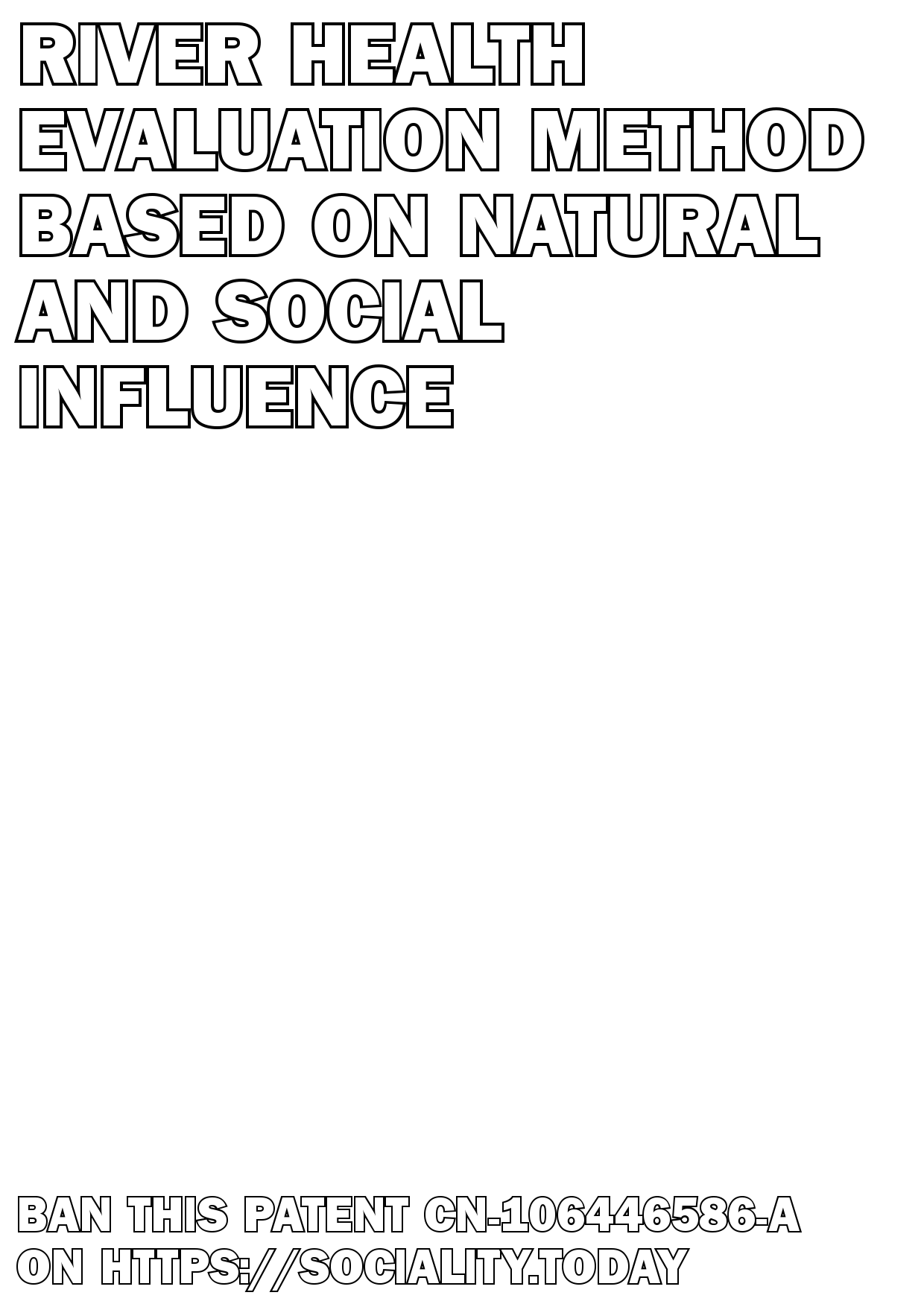 River health evaluation method based on natural and social influence  - CN-106446586-A